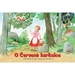 O Červené karkulce - Semelková Jana
