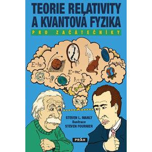 Teorie relativity a kvantová fyzika pro začátečníky - Manly Steven L.