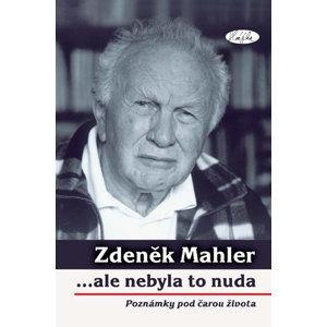 ...ale nebyla to nuda - poznámky po čarou života - Mahler Zdeněk