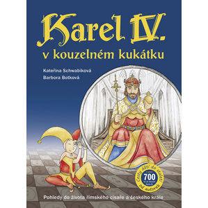 Karel IV. v kouzelném kukátku Pohledy do života římského císaře a českého krále - Schwabiková Kateřina