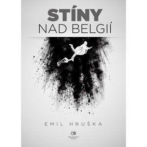 Stíny nad Belgií - Hruška Emil