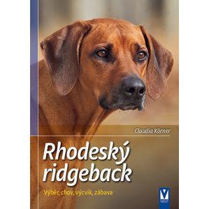 Rhodéský ridgeback - Výběr, chov, výcvik, zábava - Körner Claudia