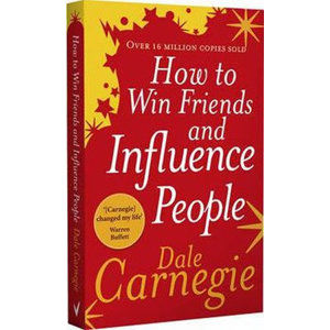 How To Win Friends And Influence People - Carnegie Dale