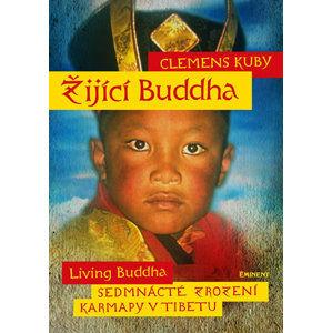 Žijící Buddha / Living Buddha - Sedmnácté zrození Karmapy v Tibetu - Kuby Clemens