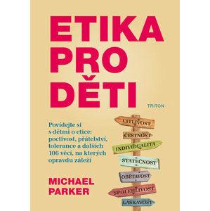 Etika pro děti - Parker Michael