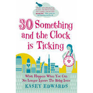 30 something and the Clock is Ticking - Edwards Kasey