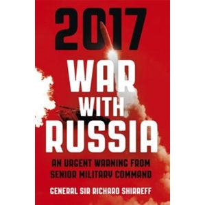 2017: War With Russia - Shirreff Richard