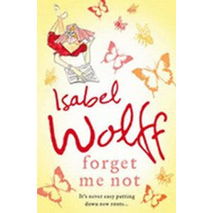 Forget Me Not - Wolffová Isabel