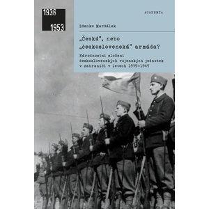 Česká, nebo československá armáda? - Maršálek Zdenko