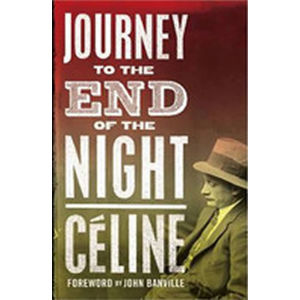 Journey to the End of the Night - Celine Louis-Ferdinand