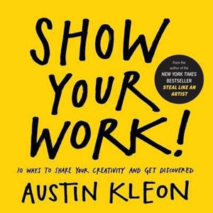 Show Your Work! - Kleon Austin