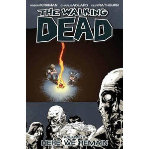 The Walking Dead: Here We Remain Volume 9 - Kirkman Robert, Adlard Charlie, Rathburn Cliff