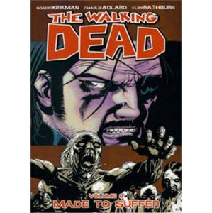 The Walking Dead: Made to Suffer Volume 8 - Kirkman Robert, Adlard Charlie, Rathburn Cliff