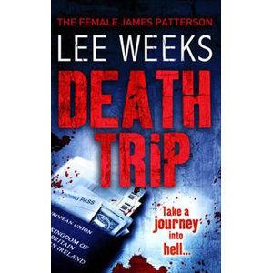 Death Trip - Weeks Lee