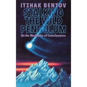 Stalking the Wild Pendulum - Bentov Jicchak