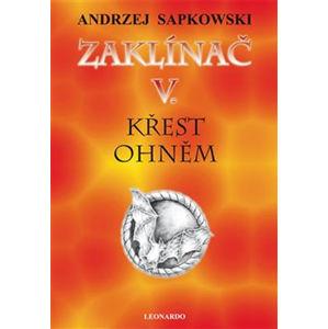 Zaklínač V - Křest ohněm - Sapkowski Andrzej