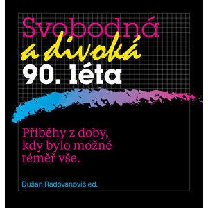 Svobodná a divoká 90. léta - Radovanovič Dušan
