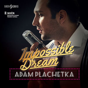 Impossible Dream - CD - Plachetka Adam