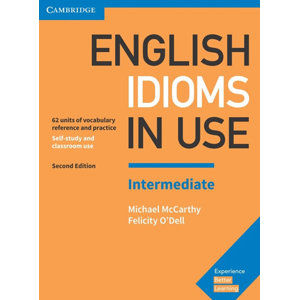 English Idioms in Use Intermediate Book with Answers - McCarthy Michael, O'Dell Felicity,