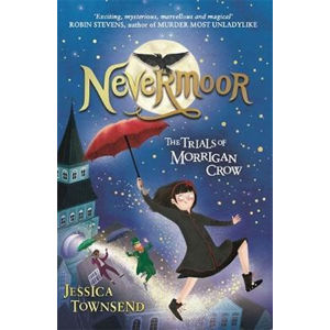 Nevermoor: The Trials of Morrigan Crow - Townsend Jessica