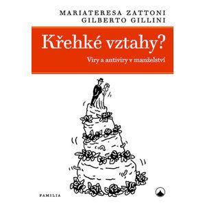 Křehké vztahy? - Viry a antiviry v manželství - Zattoni Mariateresa, Gillini Gilberto,
