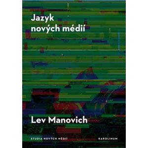 Jazyk nových médií - Manovich Lev