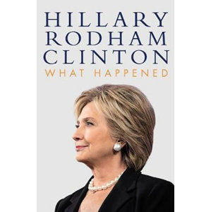 What Happened - Rodham Clintonová Hillary