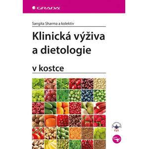 Klinická výživa a dietologie v kostce - Sharma Sangita