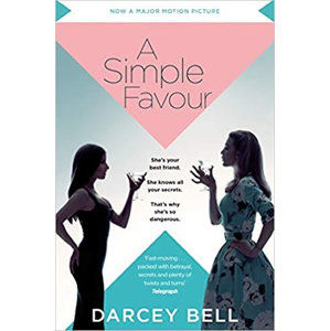 A Simple Favour (Film Tie In) - Bell Darcey