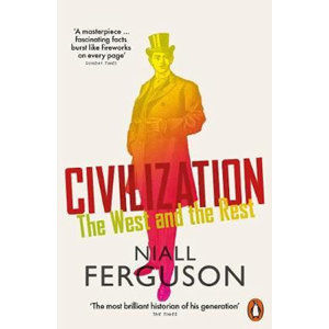 Civilization : The West and the Rest - Ferguson Niall