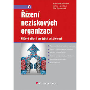 Řízení neziskových organizací - klíčové oblasti pro jejich udržitelnost - Hejduková Pavlína, Hommerová Dita, Krechovská Michaela,