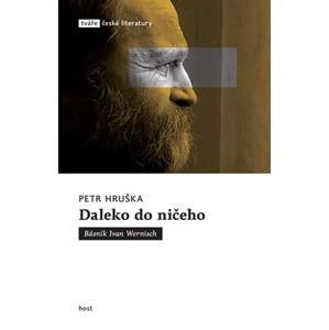 Daleko do ničeho - Básník Ivan Wernisch - Hruška Petr