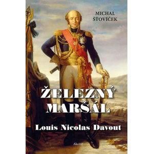 Železný maršál Louis Nicolas Davout - Šťovíček Michal