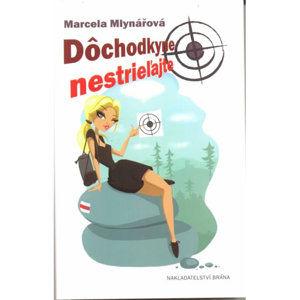 Dôchodkyne nestrieľajte (slovensky) - Mlynářová Marcela