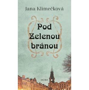 Pod Zelenou branou - Klimečková Jana