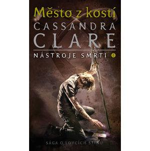 Město z kostí - Nástroje smrti 1 - Clareová Cassandra