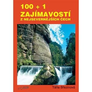 100 + 1 zajmavostí z nejsevernějších Čech - Březinová Taťána