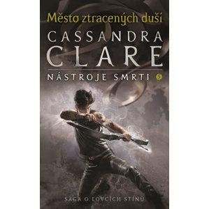 Město ztracených duší - Nástroje smrti 5 - Clareová Cassandra
