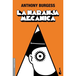 La naranja mecanica (Spanish Edition) - Burgess Anthony