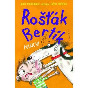 Rošťák Bertík - Puuuch! - MacDonald Alan