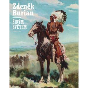 Zdeněk Burian: Širým světem - Prokop Vladimír
