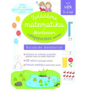 Zvládáme matematiku s Montessori a singapurskou metodou 5-6 let - Urvoy Delphine
