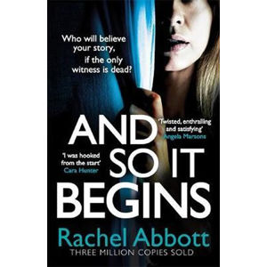 And So It Begins : A brilliant psychological thriller that twists and turns - Abbottová Rachel