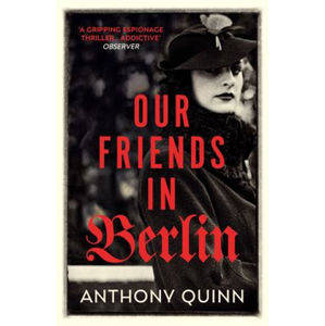 Our Friends in Berlin - Quinn Anthony