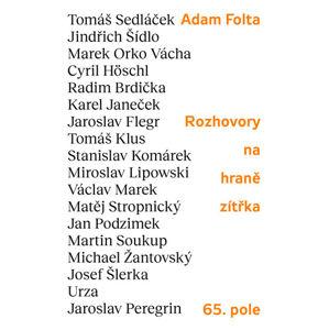 Rozhovory na hraně zítřka: Tomáš Sedláček, Jindřich Šídlo, Marek Orko Vácha, Tomáš Klus, Cyril Hösch - Folta Adam