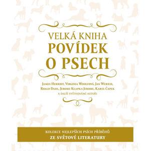 Velká kniha povídek o psech - kolektiv autorů