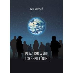 Paradigma a vize lidské společnosti - Ryneš Václav