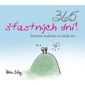 365 šťastných dní! - Pozitivní myšlenka na každý den - Exleyová Helen