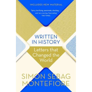 Written in History : Letters that Changed the World (1) - Montefiore Simon Sebag