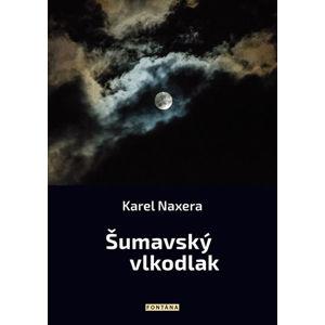 Šumavský vlkodlak - Naxera Karel